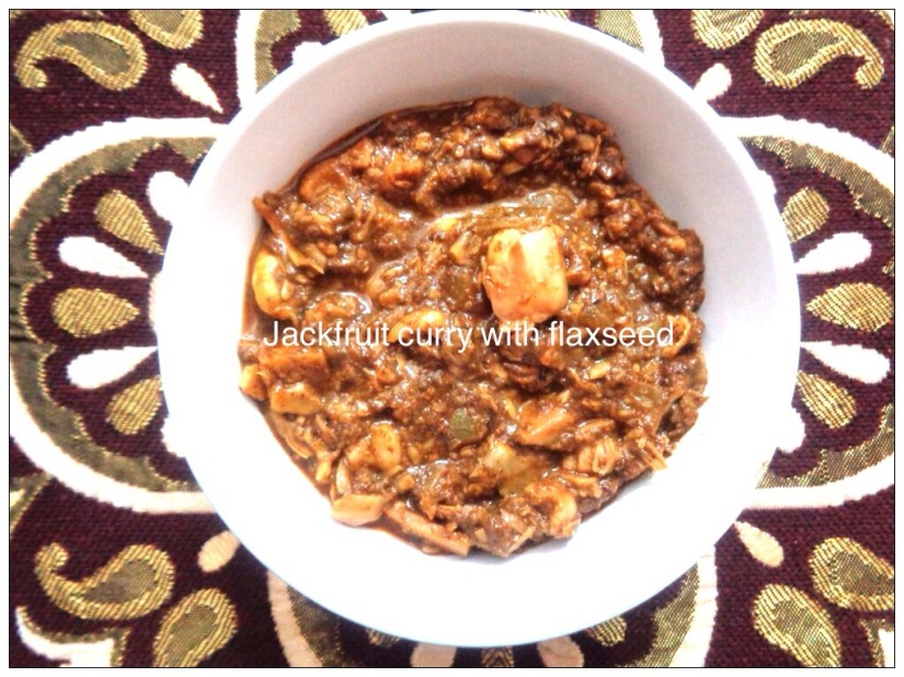 Jackfruit curry with Flaxseed.